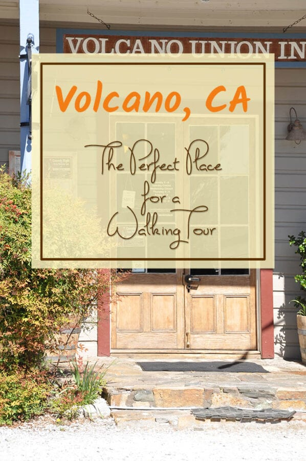 entrance to Volcano Union Inn with text overlay: Volcano, CA The Perfect Place for a Walking Tour