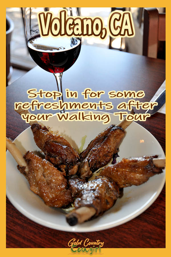 duck wings and a glass of wine with text overlay: Volcano, CA Stop in for some refreshments after your Walking Tour