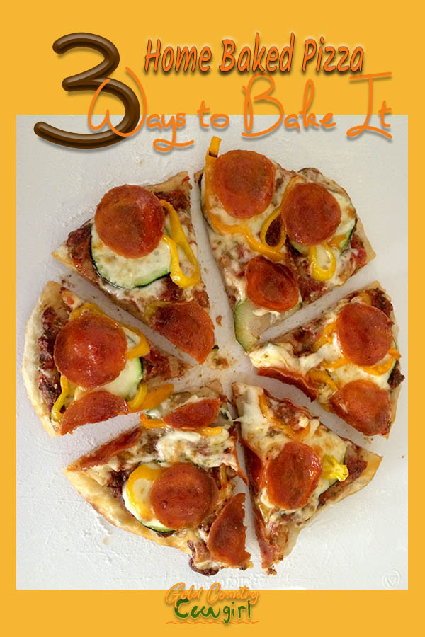 sliced whole pizza with text overlay: home baked pizza 3 ways to bake it