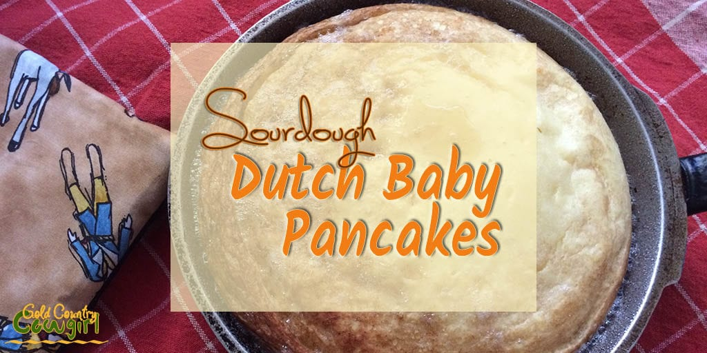 skillet with finished Dutch baby pancake with text overlay: Sourdough Dutch Baby Pancakes