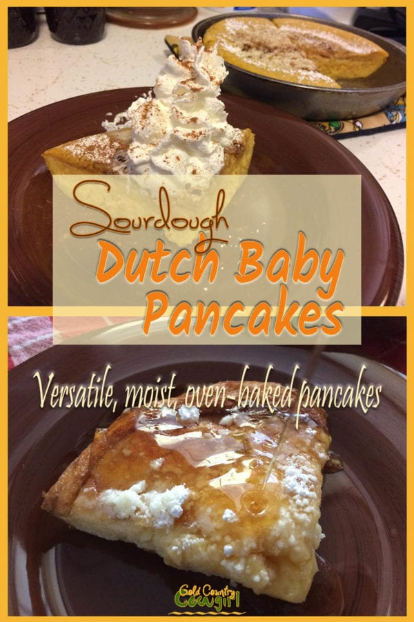 top photo of pumpking Dutch baby pancake with whipped cream, bottom photo pouring syrup on pancake, text overlay: Sourdough Dutch Baby Pancakes, Versatile, moist, oven-baked pancakes