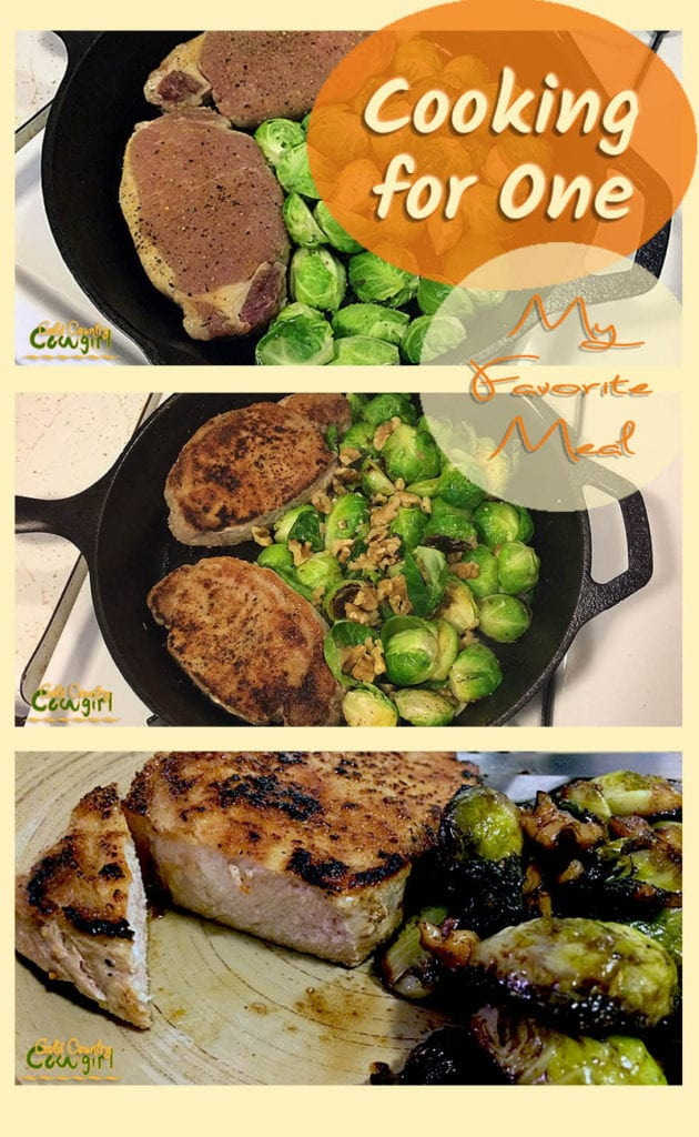 three photos of pork chops and brussels sprouts in various stages of preparation with text overlay: Cooking for One My Favorite Meal
