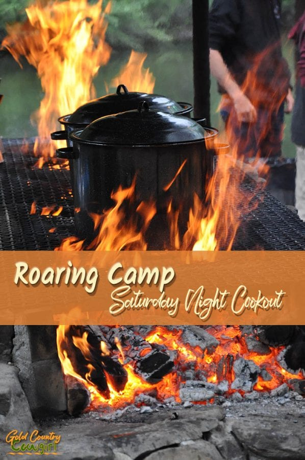 Two covered pots over a roaring campfire with text overlay: Roaring Camp Saturday Night Cookout