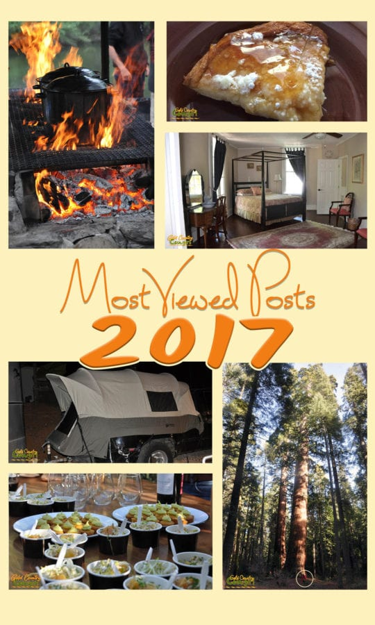 My top ten most viewed posts of 2017 include stories about historic places, amazing food and fun and interesting things to do in Gold Country.