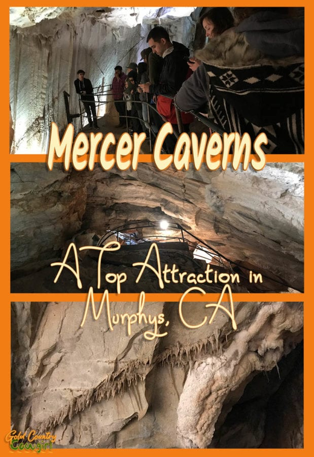 three photos of Mercer Caverns with text overlay: Mercer Caverns a Top Attraction in Murphys, CA