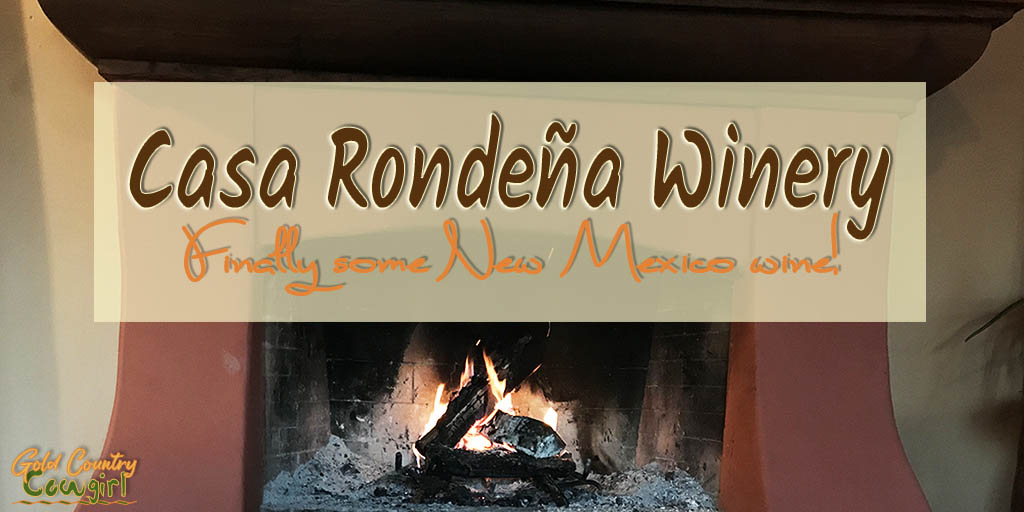 Casa Rondeña Winery – I Finally Get Some New Mexico Wine