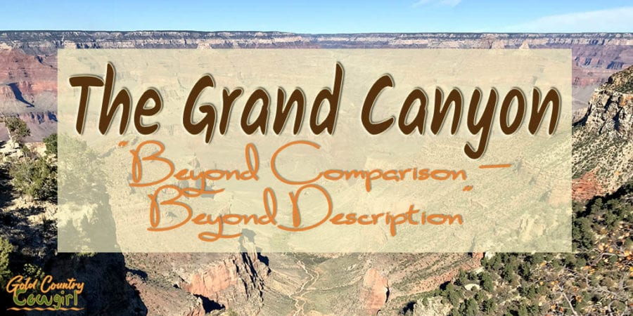 """Grand Canyon with text overlay: The Grand Canyon """"Beyond Comparison--Beyond Description"""""""