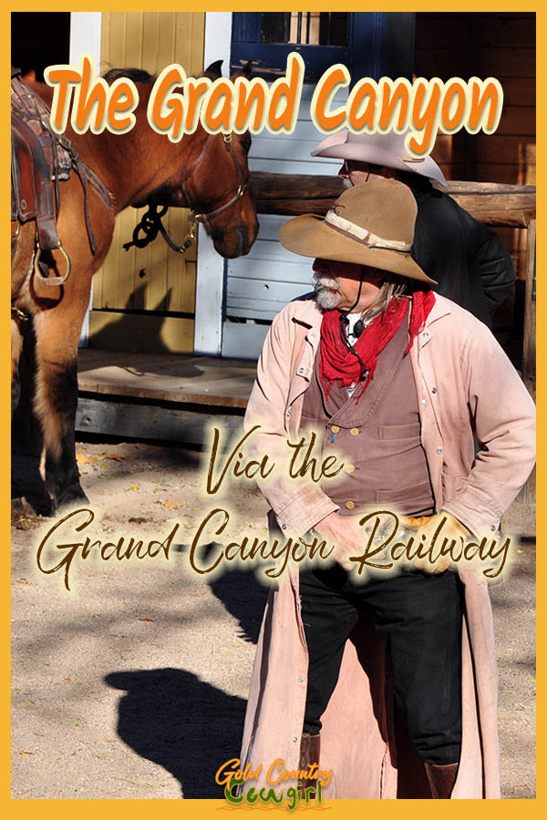 cowboy during pre train ride entertainment with text overlay: The Grand Canyon via the Grand Canyon Railway