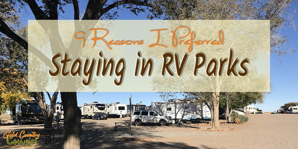 Boondocking vs staying in RV parks. Here are the nine reasons I felt more comfortable and preferred staying in RV parks on my first solo trip.