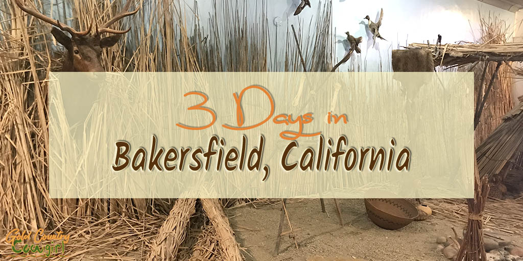 Things to do in Bakersfield in Three Days