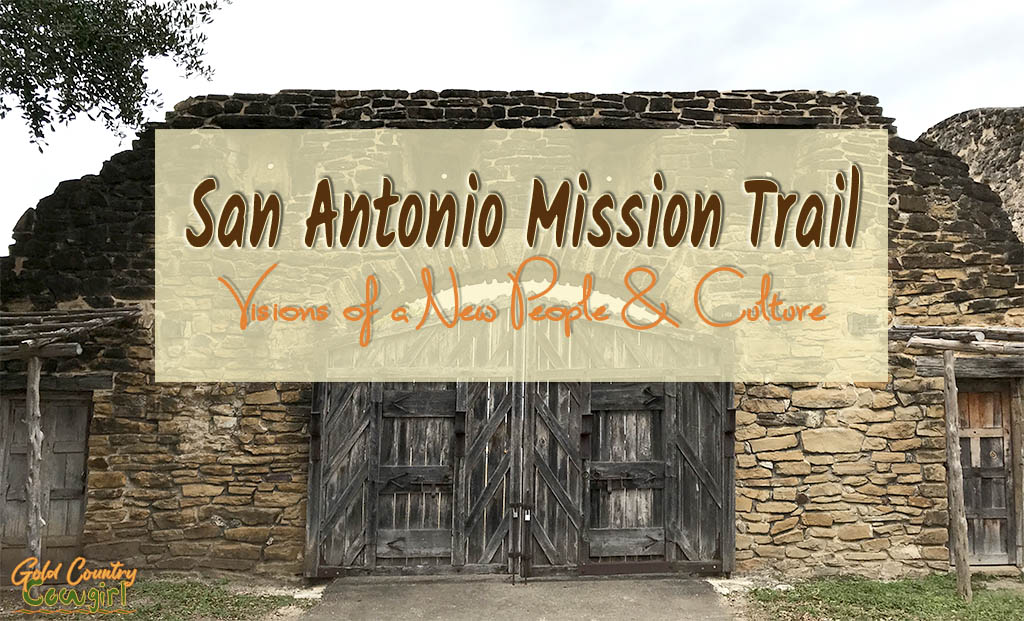 San Antonio Mission Trail: Visions of a New People and Culture