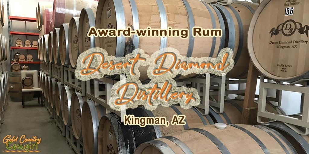 Photo of barrels with title text overlay: Award-winning Rum Desert Diamond Distillery Kingman, AZ