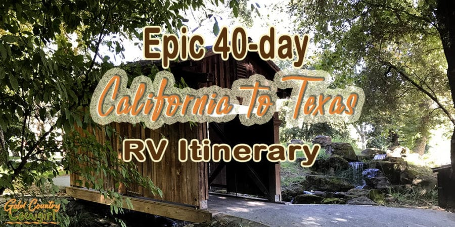 Photo of covered bridge with title text overlay: Epic 40-day California to Texas RV Itinerary