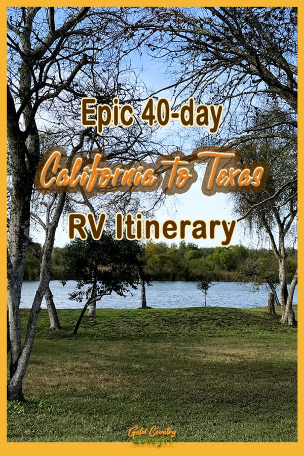 Photo of lake and trees with text overlay: Epic 40-day California to Texas RV Itinerary