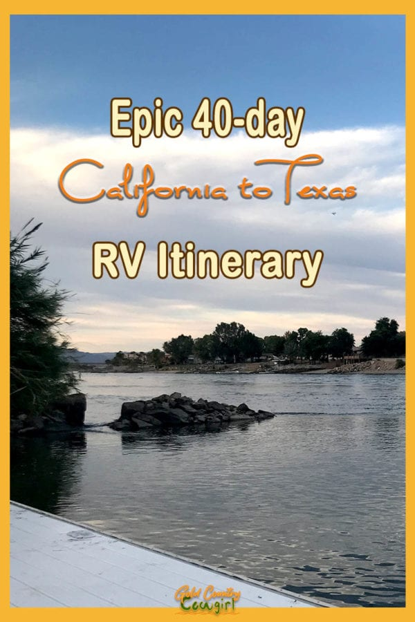 The Colorado River with text overlay: Epic 40-day California to Texas RV Itinerary