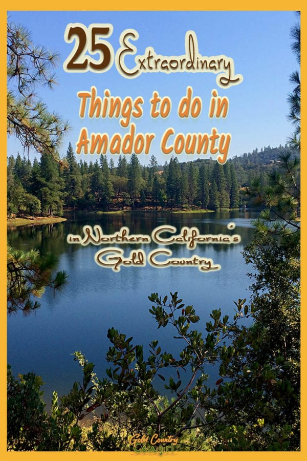 picture of a lake surrounded by trees, text overlay: 25 extraordinary things to do in Amador County