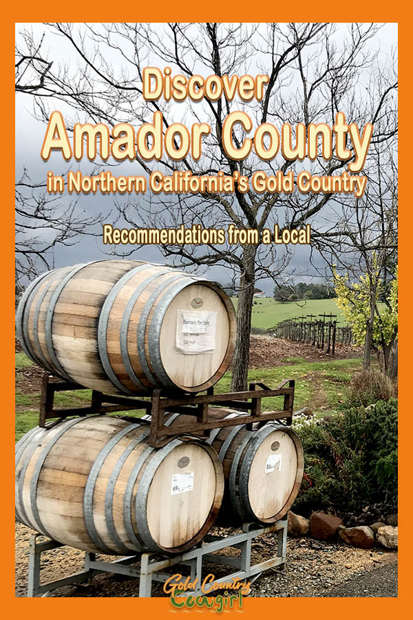 outdoor scene with wine barrels and text overlay: Discover Amador County in Northern California's Gold Country Recomendations from a local