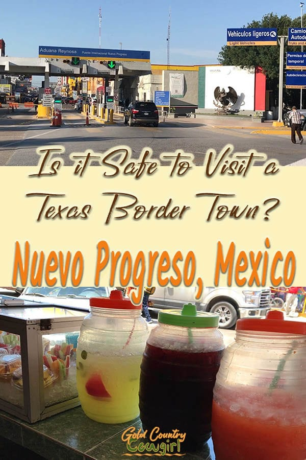 Mexico border crossing and fruit juice jars with text overlay: Is it safe to visit a Texas border town? Nuevo Progreso, Mexico