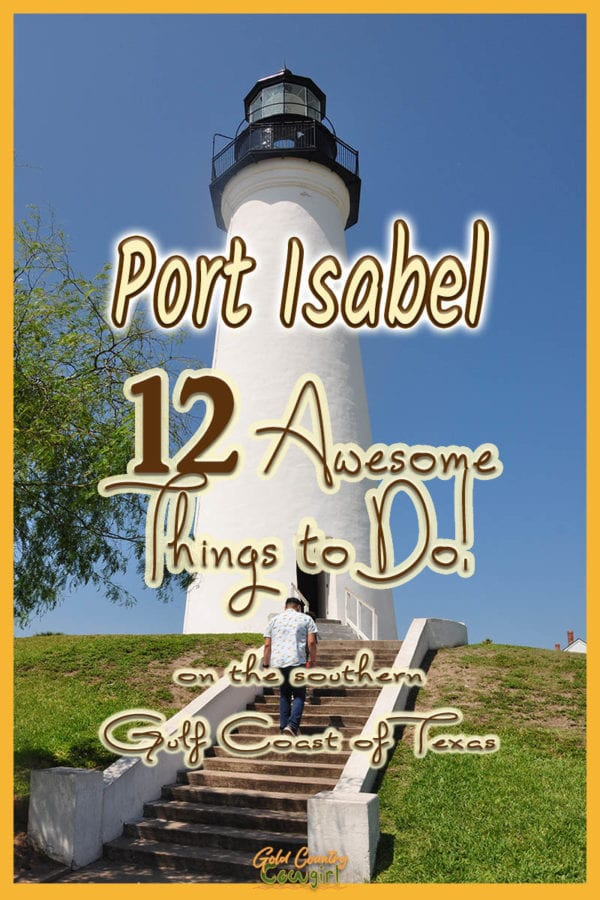 Port Isabel Lighthouse with text overlay: Port Isabel 12 Awesome things to do on the southern Gulf Coast of Texas