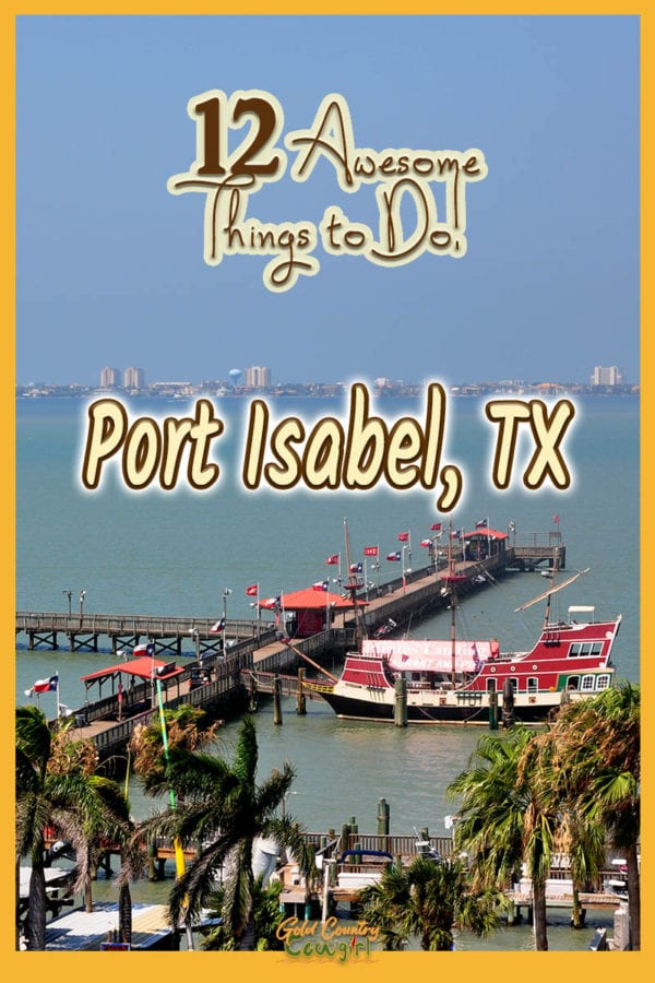 Pirate's Landing Fishing Pier with Black Dragon Pirage Ship and text overlay: 12 Awesome things to do! Port Isabel, TX