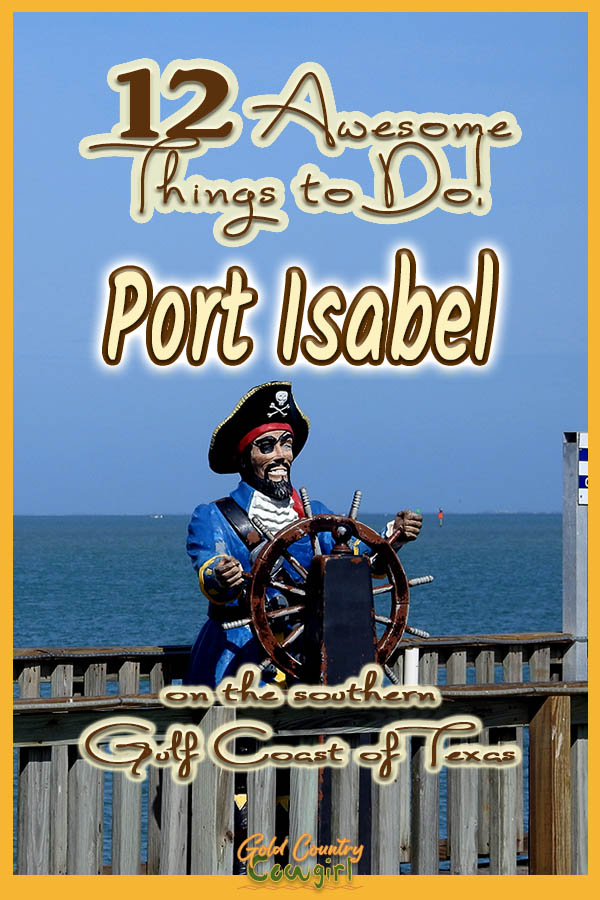 pirate statue at ship's wheel with text overlay: 12 Awesome things to do Port Isabel on the southern Gulf Coasst of Texas