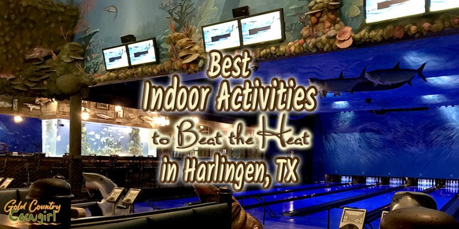 large aquarium and bowling lanes with text overlay: Best indoor activities to beat the heat in Harlingen, TX