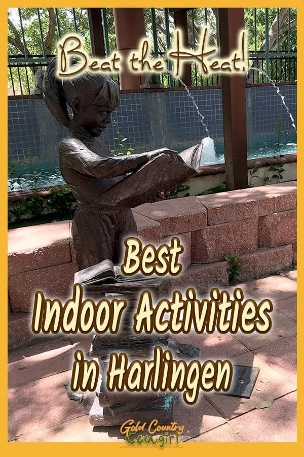statue of a little girl reading a book with text overlay: Beat the Heat! Best Indoor Activities in Harlingen