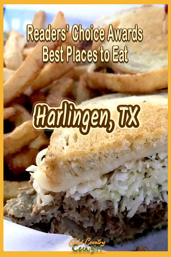 deli sandwich and fries with text overlay: Readers' Choice Awards Best Places to Eat Harlingen, TX