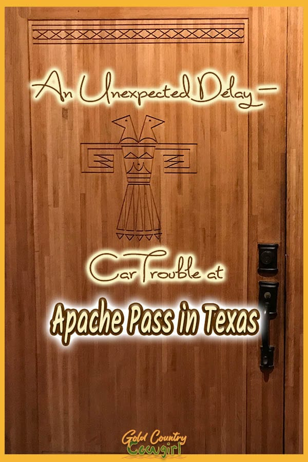 carved entry door to Apache Pass Steakhouse with text overlay: An unexpected delay - car trouble at Apache Pass in Texas
