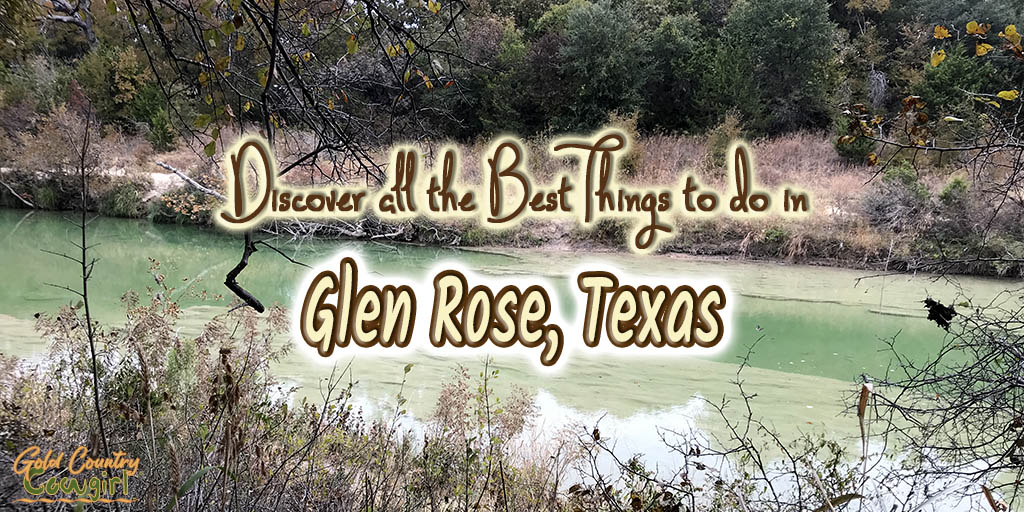Paluxy River in Dinosaur Valley State Park with text overlay: Discover all the best things to do in Glen Rose, Texas