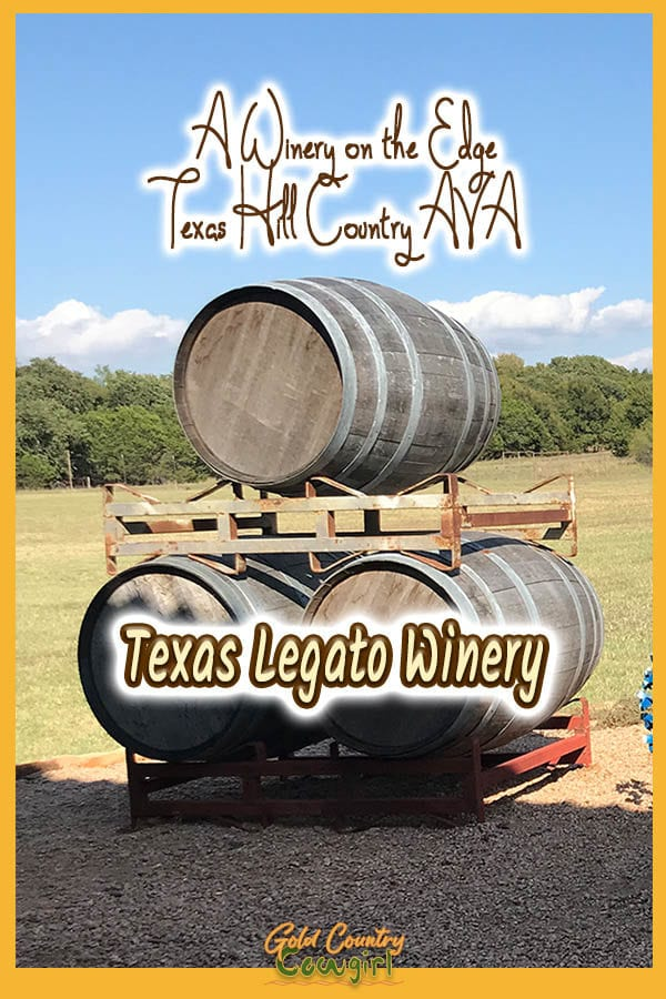 wine barrels in front of green field with text overlay: A winery on the edge Texas Hill Country AVA Texas Legato Winery