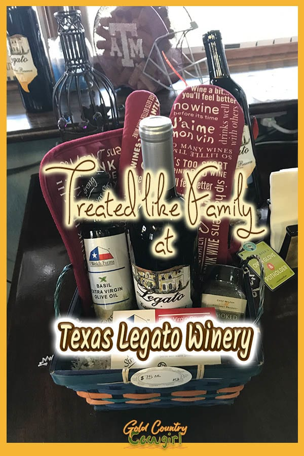 wine gift basket with text overlay: Treated like family at Texas Legato Winery