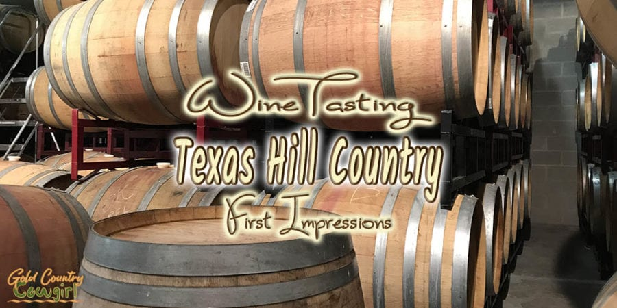 wine barrels with text overlay: Wine Tasting Texas Hill Country First Impressions
