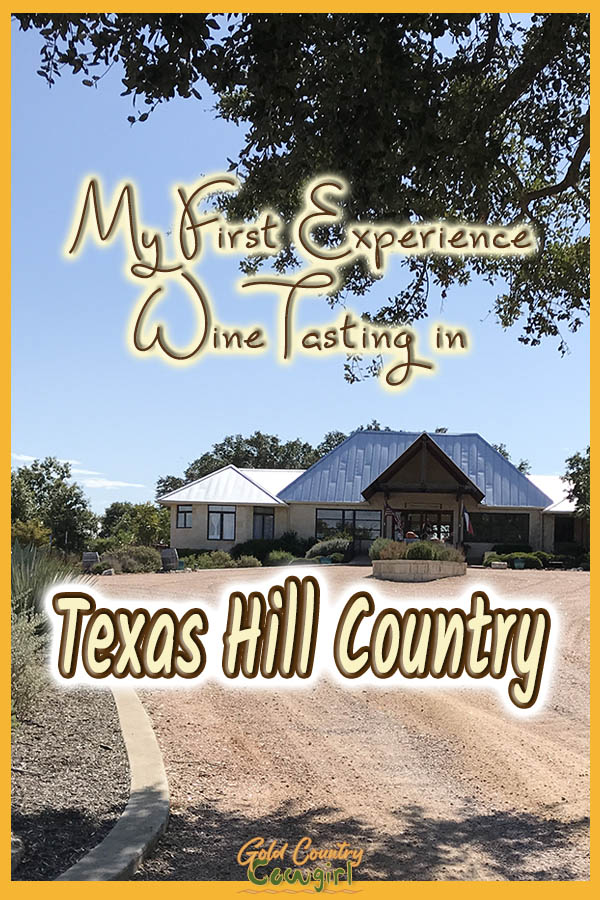 exterior of a tasting room with text overlay: My first experience wine tasting in Texas Hill Country