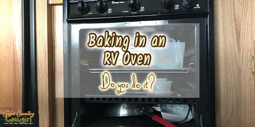 RV oven filled with pans and containers with text overlay: Baking in an RV oven Do you do it?