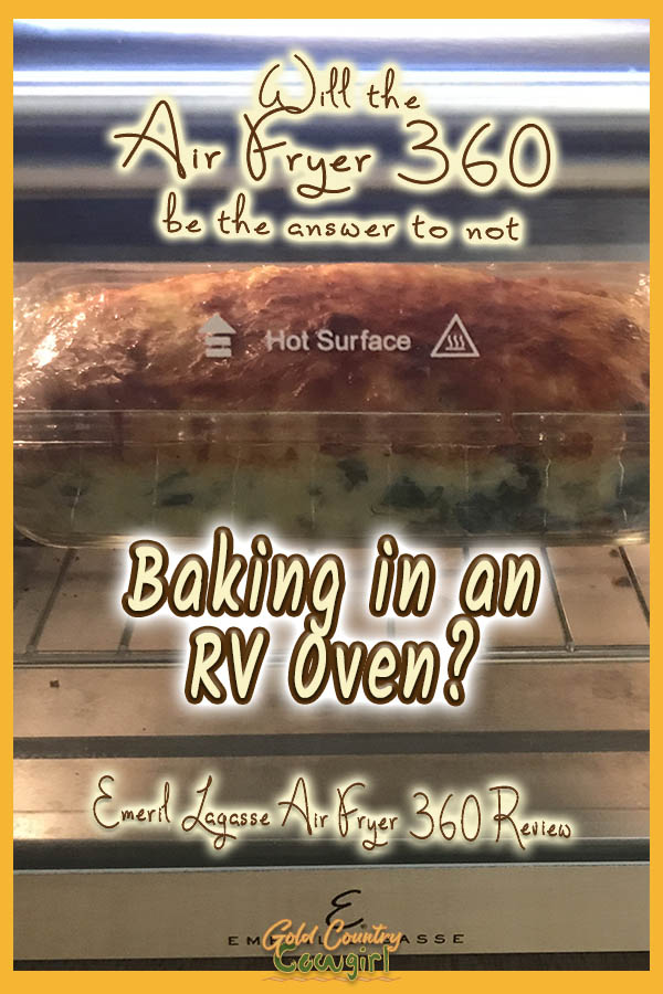 casserole in AirFryer 360 with text overlay: Will the AirFryer 360 be the answer to no baking in an RV oven? Emeril Lagasse Air Fryer 360 Review
