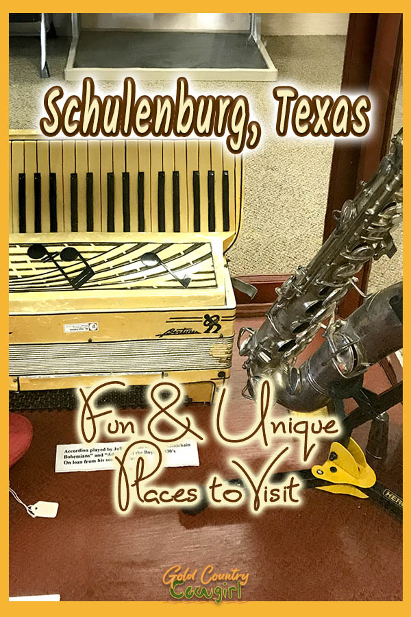 musical instruments with text overlay: Schulenburg, Texas Fun and Unique Places to Visit