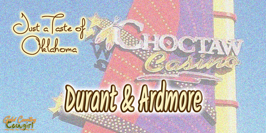A Taste of Oklahoma – Durant and Ardmore