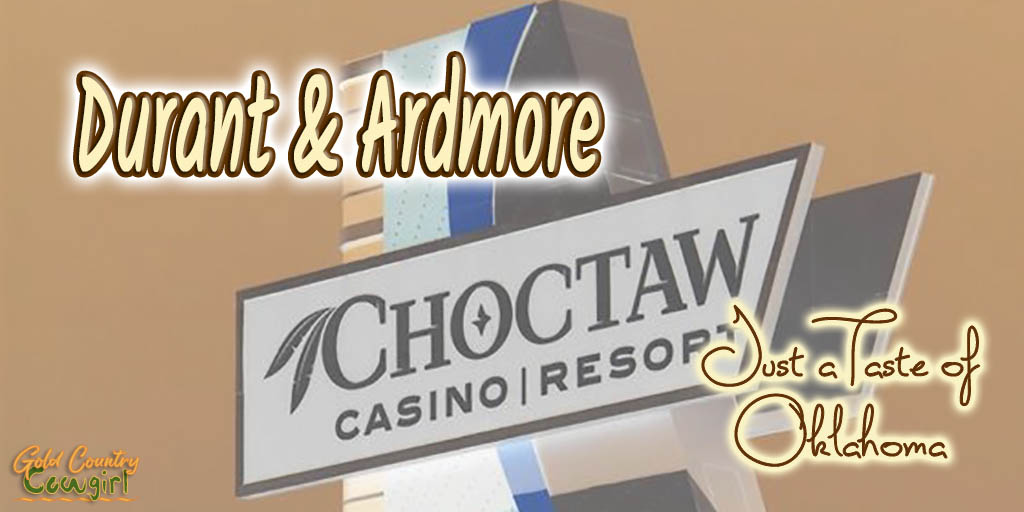 Choctaw Casino sign with text overlay: Durant and Ardmore Just a taste of Oklahoma