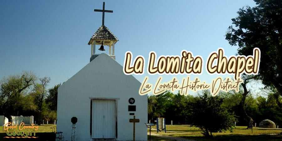 rustic white chapel with text overlay: La Lomita Chapel La Lomita Historic District