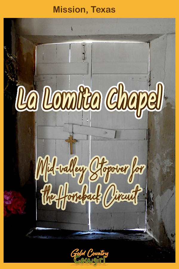 interior front door with text overlay: Mission, Texas La Lomita Chapel Mid-valley stopover for the horseback circuit