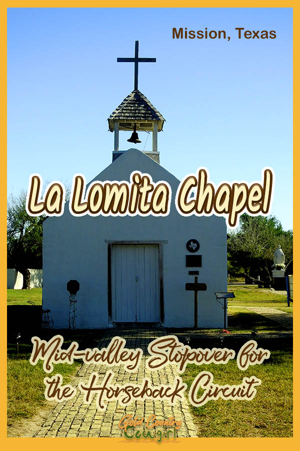 front exterior of chapet with text overlay: La Lomita Chapel Mid-valley stopover for the horseback circuit