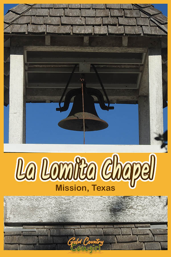 chapel bell with text overlay: La Lomita Chapel, Mission, Texas