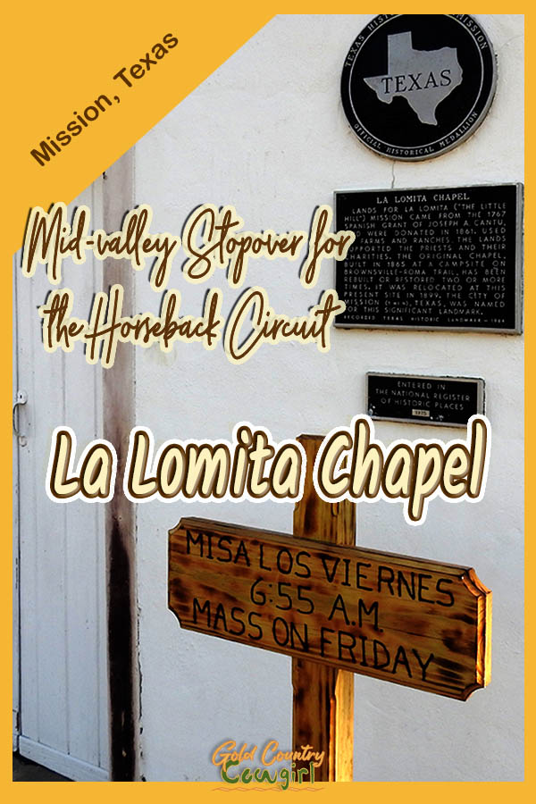 exterior of chapel dedication plaques with text overlay: Mission Texas Mid-valley stopover for the horseback circuit La Lomita Chapel