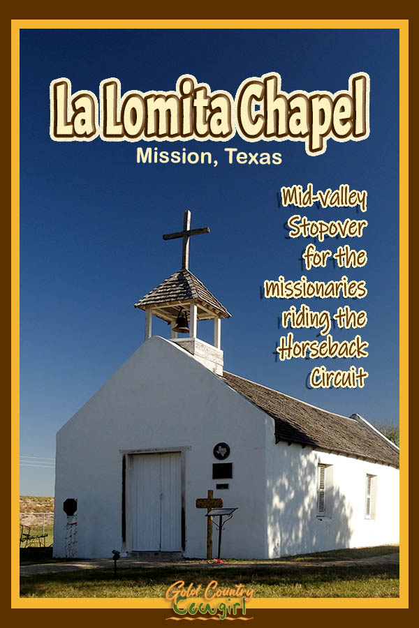 White chapel and blue sky with text overlay: La Lomiita Chapel Mission, Texas Mid-valley stopover for the missionaries riding the Horseback Circuit