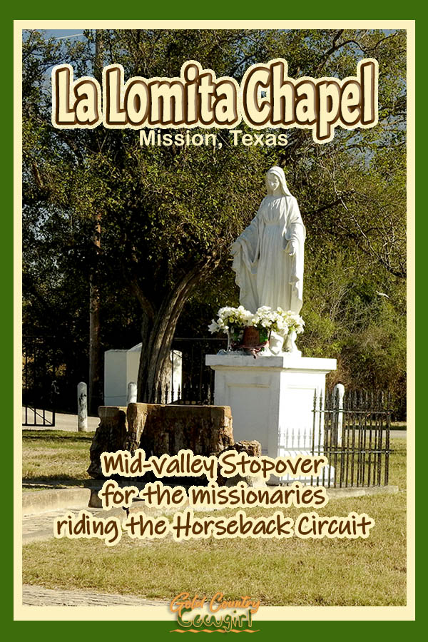 Statue with text overlay: La Lomita Chapel Mission, Texas Mid-valle Stopover for the missionaries riding the Horseback Circuit