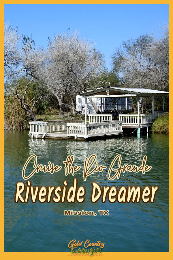 white house on the river with text overlay: Cruise the Rio Grande Riverside Dreamer Mission, TX