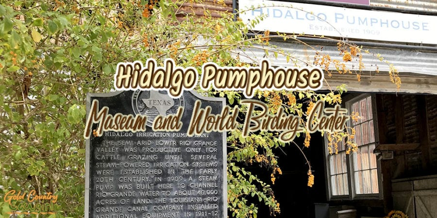 Entrance to museum with text overlay: Hidalgo Pumphouse Museum and World Birding Center
