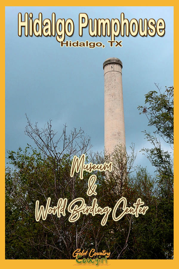Smokestack with text overlay: Hidalgo Pumphouse Hidalgo, TX Museum and World Birding Center