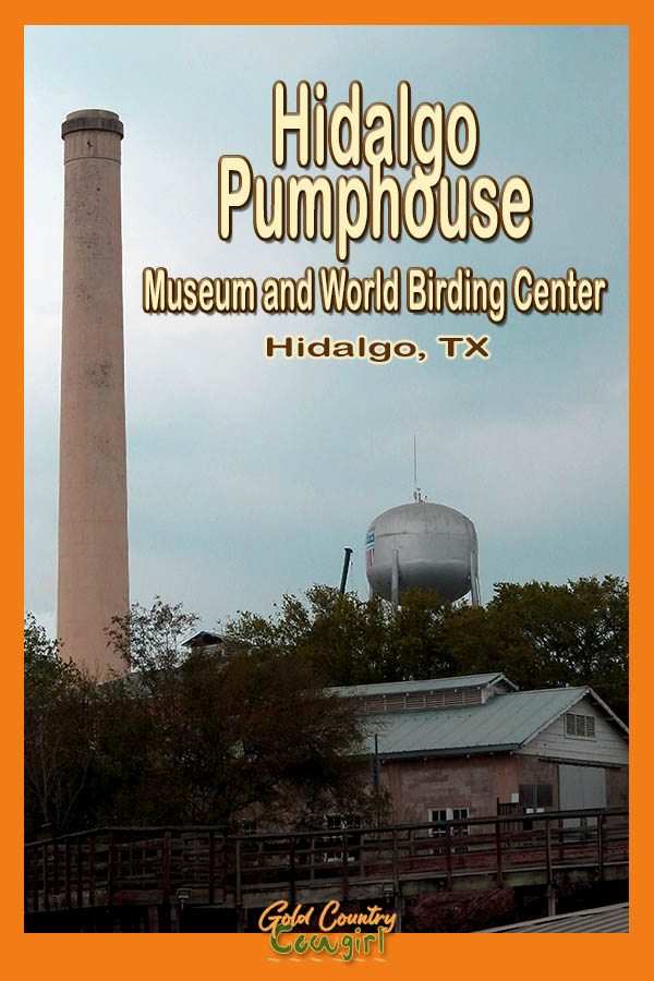 Smokestack and pumphouse building with text overlay: Hidalgo Pumphouse Museum and World Birding Center Hidalgo, TX